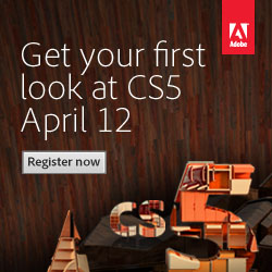 Get your first look at CS5 - April 12 - Register Now